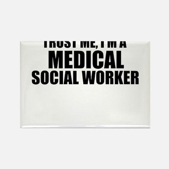 Trust Me, I'm A Medical Social Worker Magnets