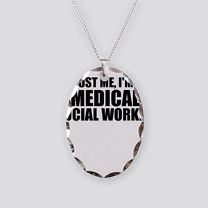 Trust Me, I'm A Medical Social Worker Necklace