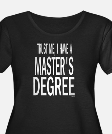 Trust me, I have a masters degree WOB Plus Size T-