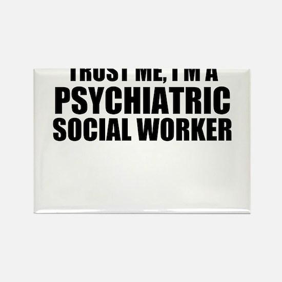 Trust Me, I'm A Psychiatric Social Worker Magnets