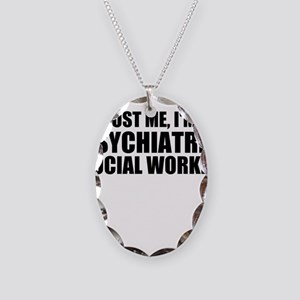 Trust Me, I'm A Psychiatric Social Worker Necklace