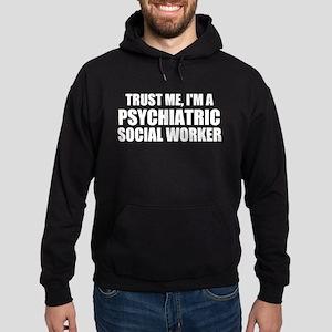 Trust Me, I'm A Psychiatric Social Worker Hoodie
