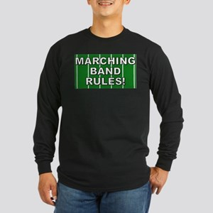 Marching Band Rules Shirts an Long Sleeve Dark T-S