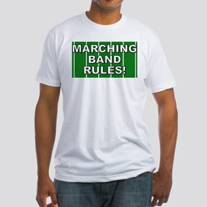 Marching Band Rules Shirts an Fitted T-Shirt