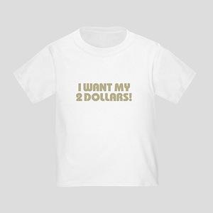 2 Dollars! Toddler T-Shirt