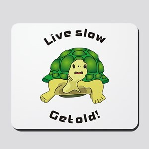 Live slow Mousepad