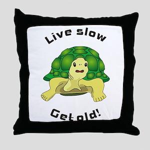 Live slow Throw Pillow