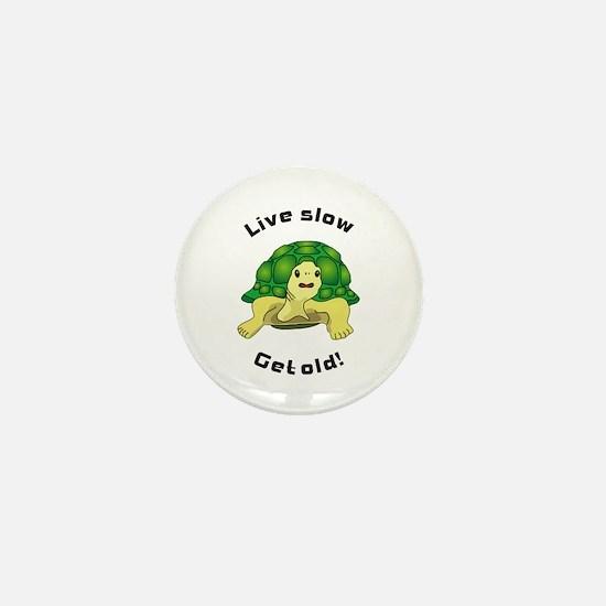 Live slow Mini Button