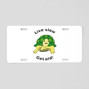 Live slow Aluminum License Plate