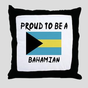 Proud To Be Bahamian Throw Pillow