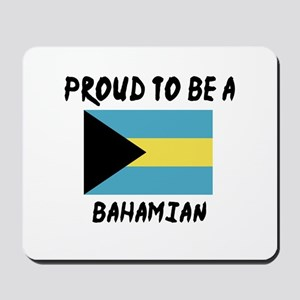 Proud To Be Bahamian Mousepad