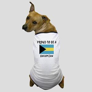 Proud To Be Bahamian Dog T-Shirt