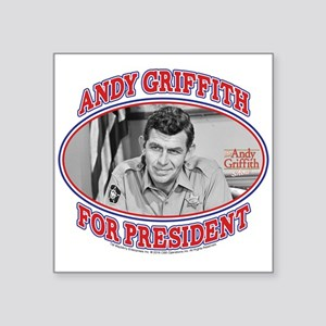 "Andy Griffith for President Square Sticker 3"" x 3"""