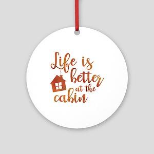 Life's Better Cabin Round Ornament