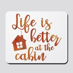 Life's Better Cabin Mousepad