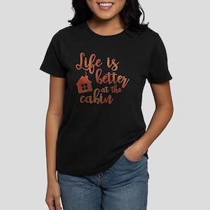 Life's Better Cabin Women's Dark T-Shirt