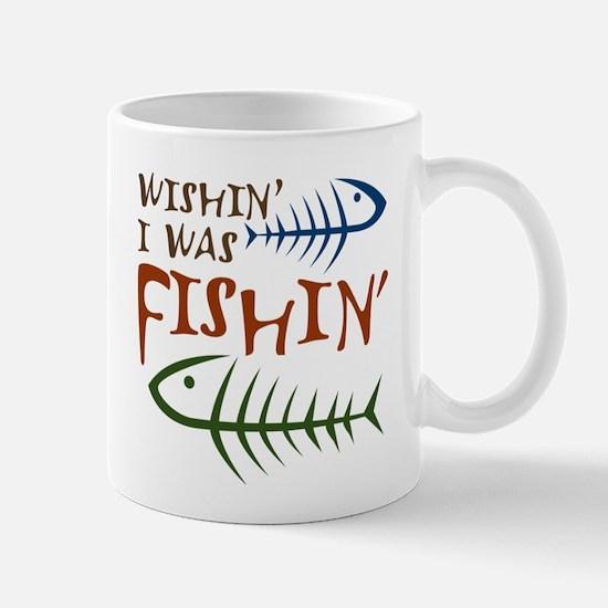 Wishin' I Was Fishin' Mug