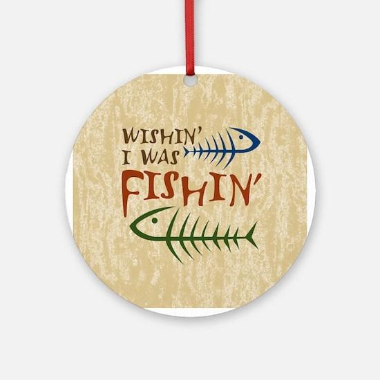 Wishin' I Was Fishin' Ornament (Round)