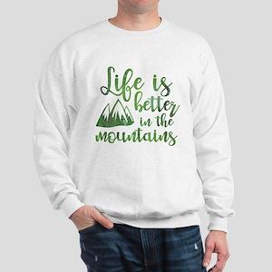 Life's Better Mountains Sweatshirt