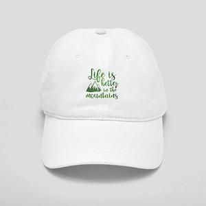 Life's Better Mountains Cap