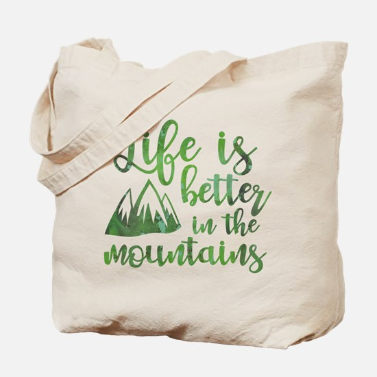 Life's Better Mountains Tote Bag