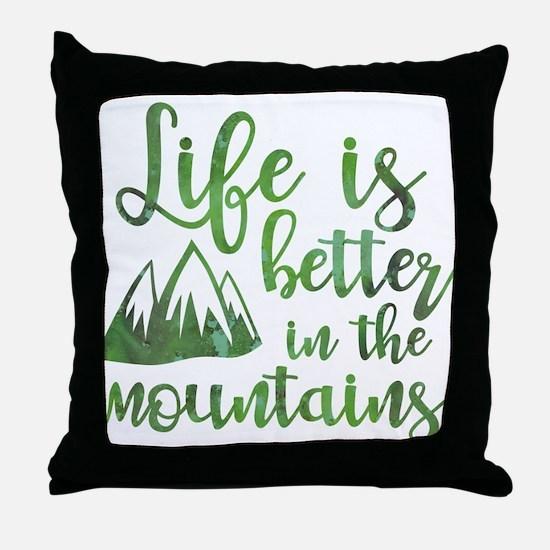 Life's Better Mountains Throw Pillow