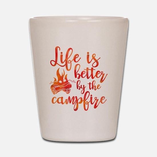 Life's Better Campfire Shot Glass