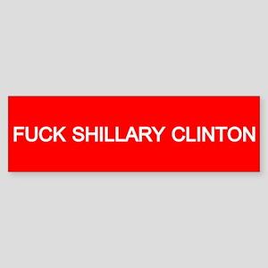 Fuck Shillary Clinton Bumper Sticker