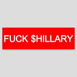 Fuck Shillary Bumper Sticker