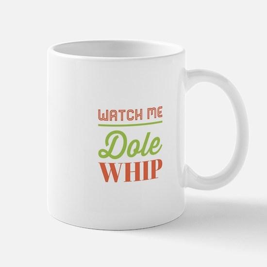 Watch Me Dole Whip Mugs