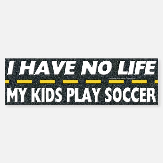 My Kids Play Soccer Bumper Bumper Bumper Sticker