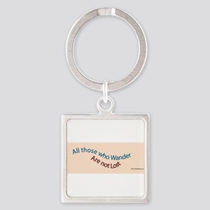 All those who wander are not lost Keychains