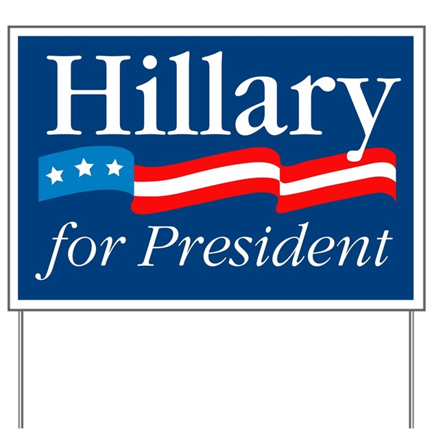 Hillary For President Yard Sign By Greatshirtscafe