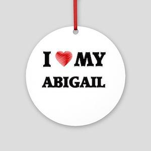 I love my Abigail Round Ornament