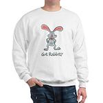 Got Rabbit? Sweatshirt