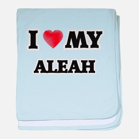 I love my Aleah baby blanket
