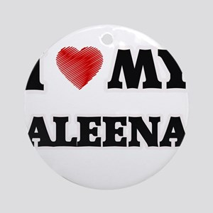I love my Aleena Round Ornament