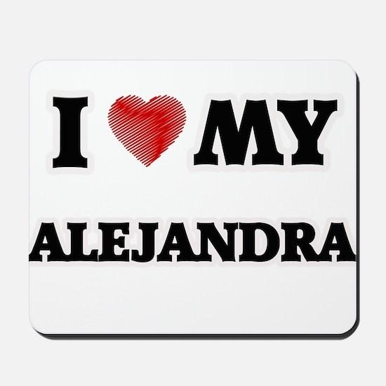 I love my Alejandra Mousepad