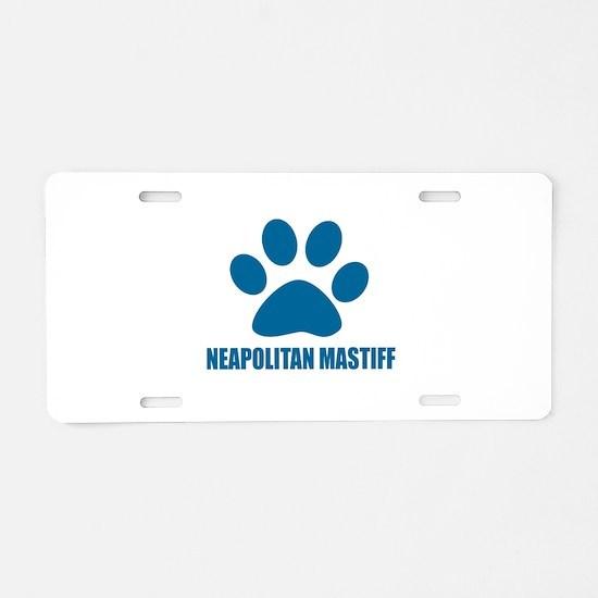 Neapolitan Mastiff Dog Desi Aluminum License Plate