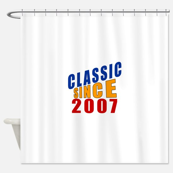 Classic Since 2007 Shower Curtain