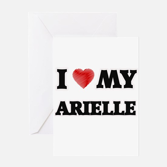 I love my Arielle Greeting Cards