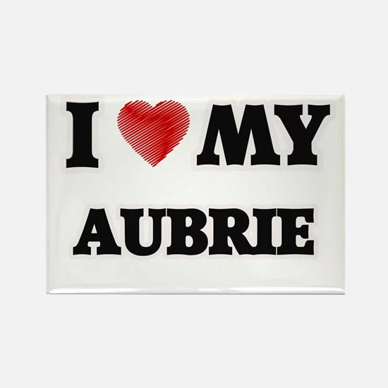 I love my Aubrie Magnets
