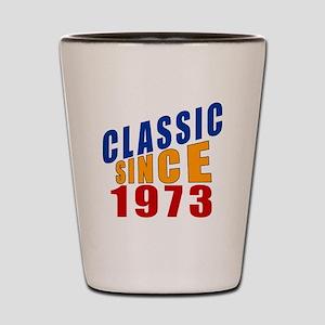 Classic Since 1973 Shot Glass