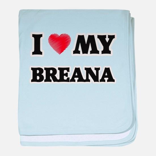 I love my Breana baby blanket