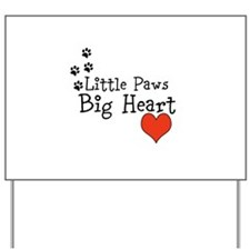 Little Paws Big Heart Yard Sign