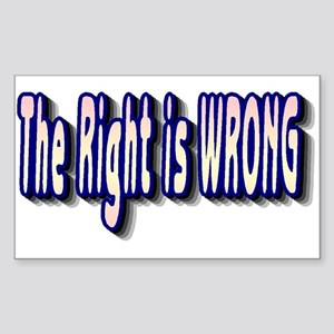 The Right is Wrong Rectangle Sticker
