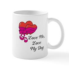Love Me, Love My Dog Mugs