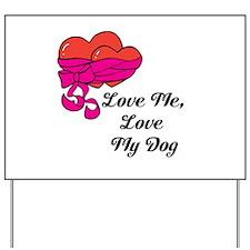 Love Me, Love My Dog Yard Sign