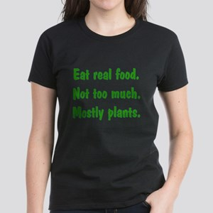 Eat real food_black_t_10x10_100dpi copy T-Shirt