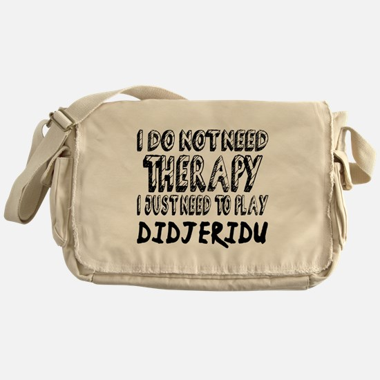 I Just Need To Play Didjeridu Music Messenger Bag